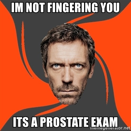 AngryDoctor - im not fingering you its a prostate exam