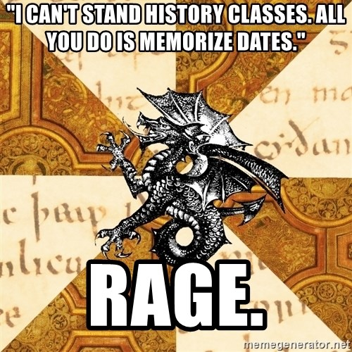 "History Major Heraldic Beast - ""i can't stand history classes. all you do is memorize dates."" RAGE."