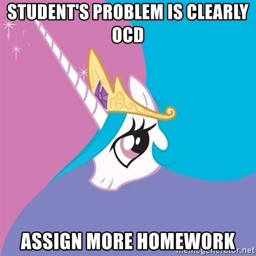 Celestia - Student's problem is clearly OCD Assign more homework