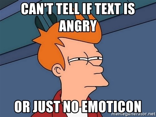 Futurama Fry - Can't tell if text is Angry Or just no emoticon