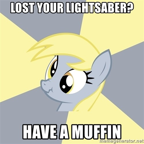 Badvice Derpy - Lost your lightsaber? Have a muffin