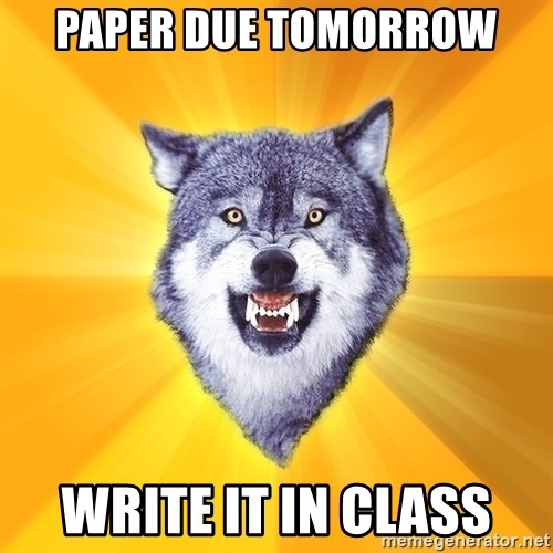 Courage Wolf - paper due tomorrow write it in class