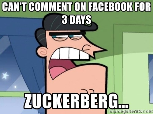 I Blame Dinkleburg - can't comment on facebook for 3 days zuckerberg...