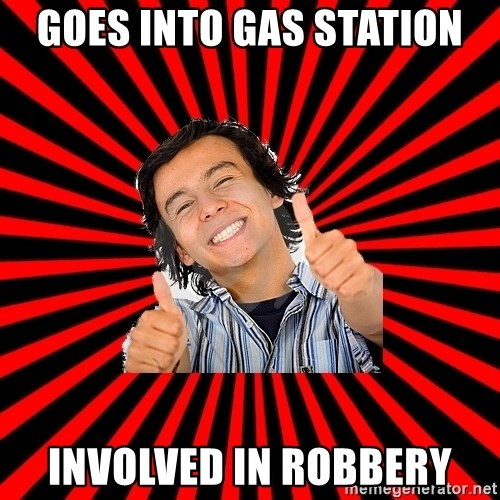 Bad Luck Chuck - goes into gas station involved in robbery