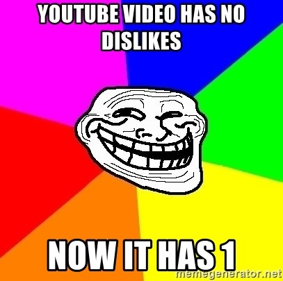 Trollface - Youtube video has no dislikes now it has 1