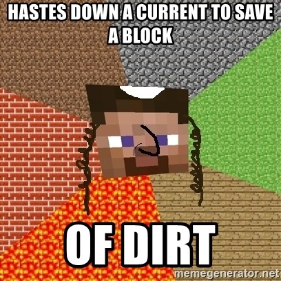 Minecraft Jew - hastes down a current to save a block of dirt