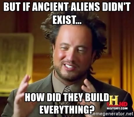 Giorgio A Tsoukalos Hair - BUT IF ANCIENT ALIENS DIDN'T EXIST... HOW DID THEY BUILD EVERYTHING?