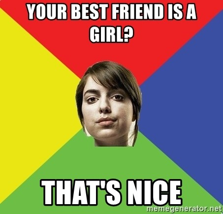 Non Jealous Girl - your best friend is a girl? that's nice
