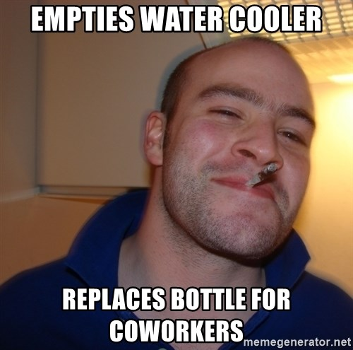 Good Guy Greg - empties Water cooler replaces bottle for coworkers