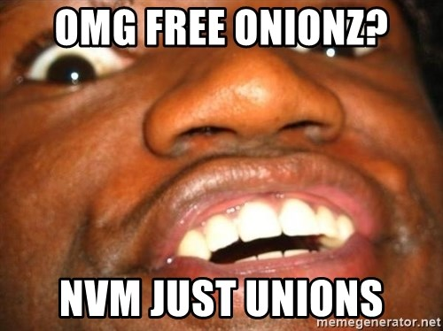 Wow Black Guy - omg FREE ONIONZ? nvm just unions