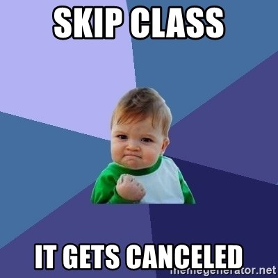 Success Kid - Skip class It gets canceled