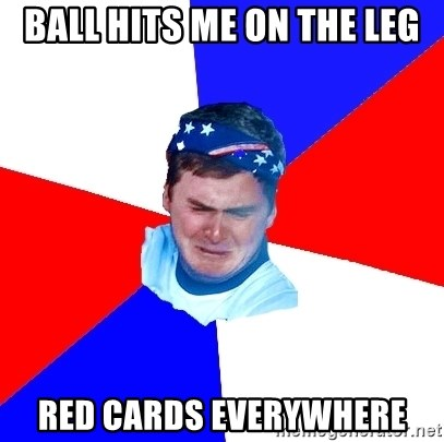 US Soccer Fan Problems - ball hits me on the leg red cards everywhere