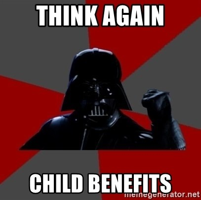 Vadermemes - THINK AGAIN CHILd BENEFITS