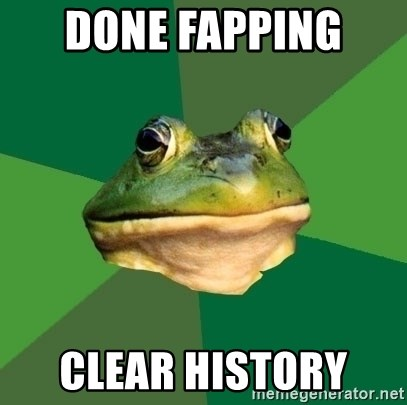 Foul Bachelor Frog - done fapping  clear history