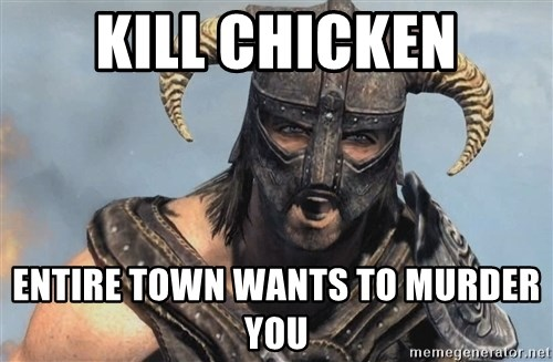 Fus Ro Dah - KILL CHICKEN ENTIRE TOWN WANTS TO MURDER YOU
