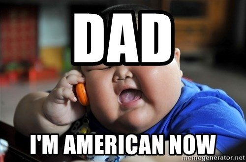 Fat Asian Kid - DAD i'm american now