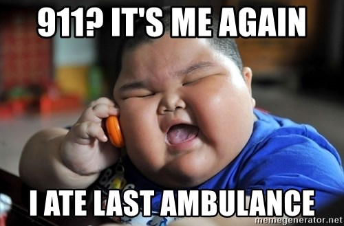 Fat Asian Kid - 911? It's me again I Ate Last Ambulance