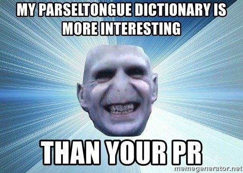vold - my parseltongue dictionary is more interesting than your pr