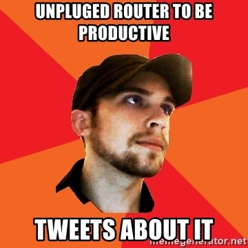 Optimistic Indie Developer - unpluged router to be productive Tweets about it