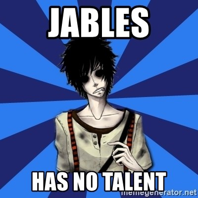 Tipical Ino - Jables has no talent
