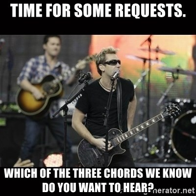 Nickelback - Time for some requests. Which of the three chords we know do you want to hear?