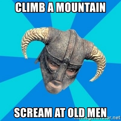skyrim stan - Climb a mountain scream at old men