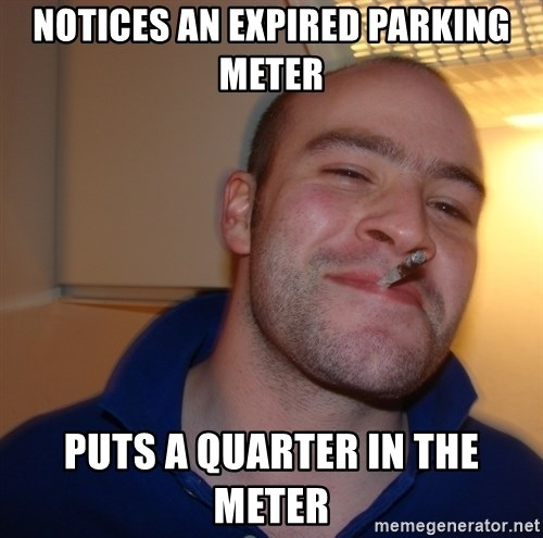 Good Guy Greg - Notices an Expired Parking Meter puts a quarter in the meter