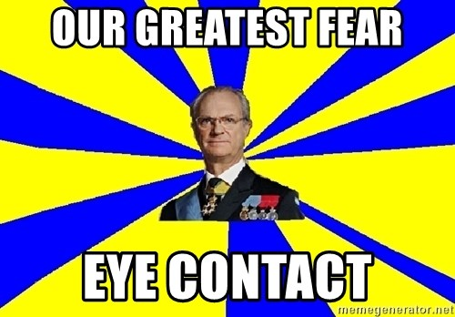 swedishproblems.tumblr.com - Our greatest fear eye contact