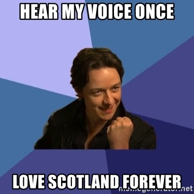 hear my voice once love scotland forever hear my voice once love scotland forever success james mcavoy