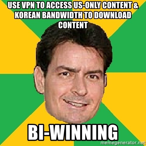 Courage Sheen - Use vpn to access us-only content & Korean Bandwidth to download content bi-winning