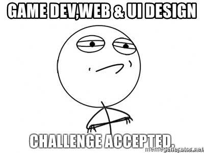 challenge acepted - GAME DEV,WEB & UI DESIGN