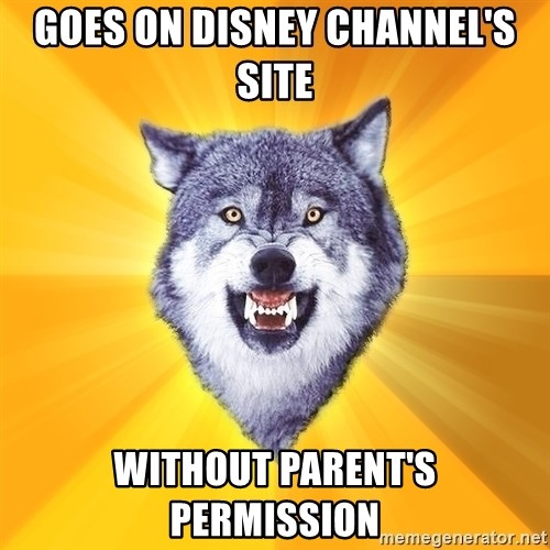 Courage Wolf - Goes on Disney Channel's site WITHOUT PARENT'S PERMISSION