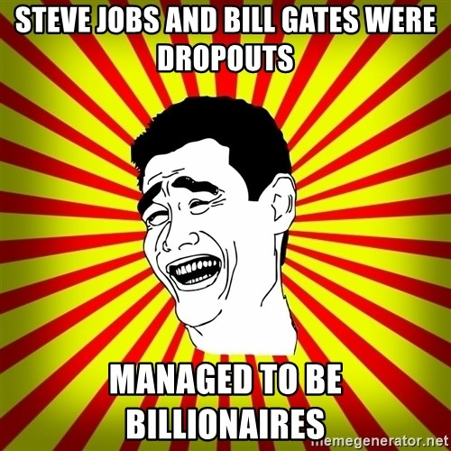 Yao Ming trollface - STEVE JOBS AND BILL GATES WERE DROPOUTS MANAGED TO BE BILLIONAIRES