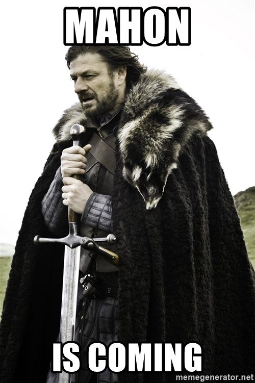 Ned Stark - Mahon is coming