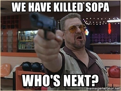 WalterGun - We have killed sopa who's next?