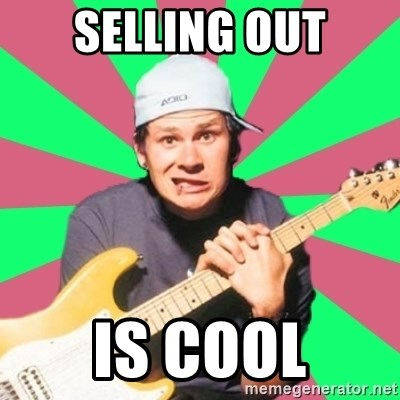 Pop-Punk-Guitarman - selling out is cool