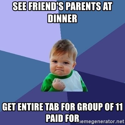 Success Kid - see friend's parents at dinner Get entire tab for group of 11 paid for
