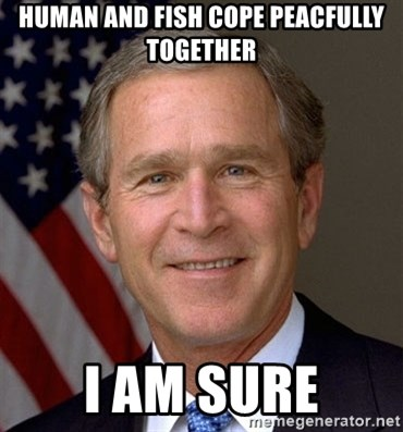 George Bush - human and fish cope peacfully together i am sure