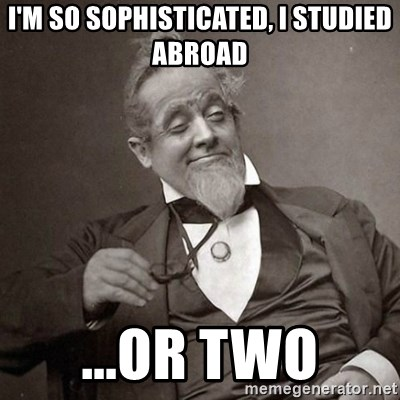 1889 [10] guy - i'm so sophisticated, I studied abroad ...or two