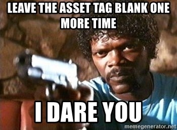Pulp Fiction - leave the asset tag blank one more time I dare you