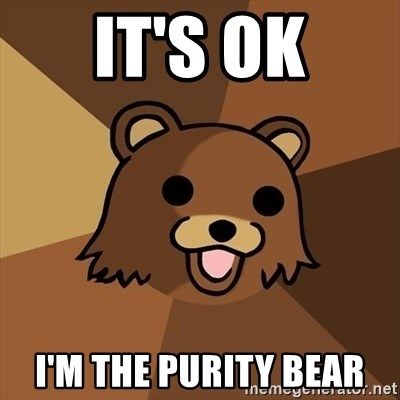 Pedobear - It's OK I'm the purity bear