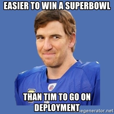 Eli troll manning - easier to win a superbowl than tim to go on deployment