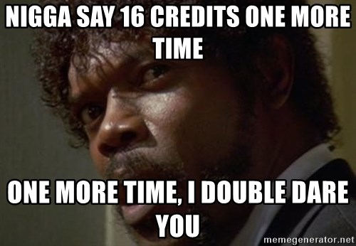 Angry Samuel L Jackson - nigga say 16 credits one more time One more time, I double dare you