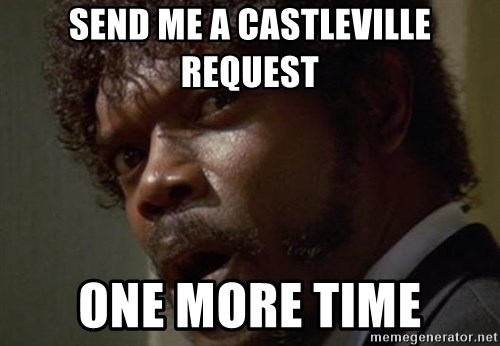 Angry Samuel L Jackson - SEND ME a CASTLEVILLE REQUEST ONE MORE TIME