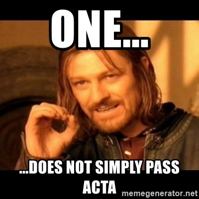 Does not simply walk into mordor Boromir  - One... ...Does not simply pass acta