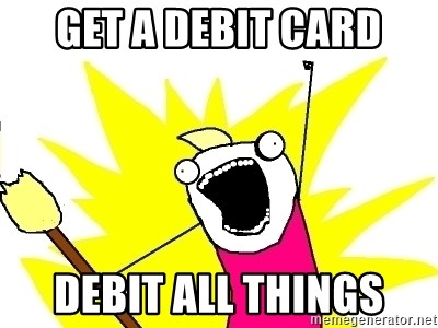 X ALL THE THINGS - Get a debit card Debit all things