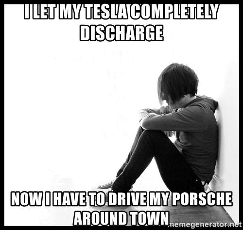 First World Problems - I let my Tesla completely discharge now i have to drive my porsche around town