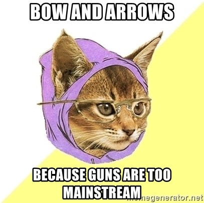 Hipster Kitty - Bow and Arrows BecAUSE GUNS ARE TOO MAINSTREAM