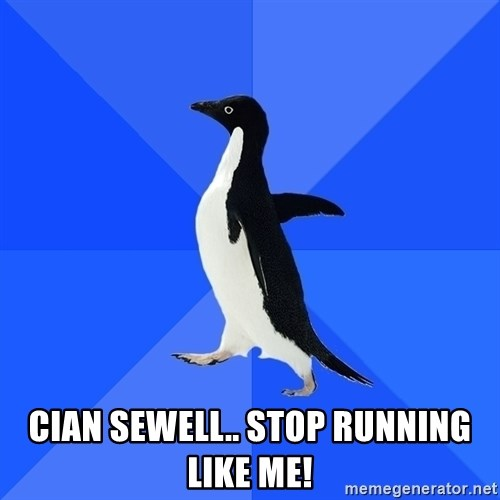 Socially Awkward Penguin - cian sewell.. stop running like me!