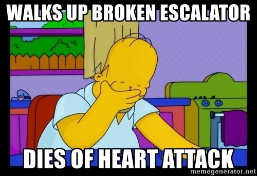 Homer Facepalm - walks up broken escalator dies of heart attack
